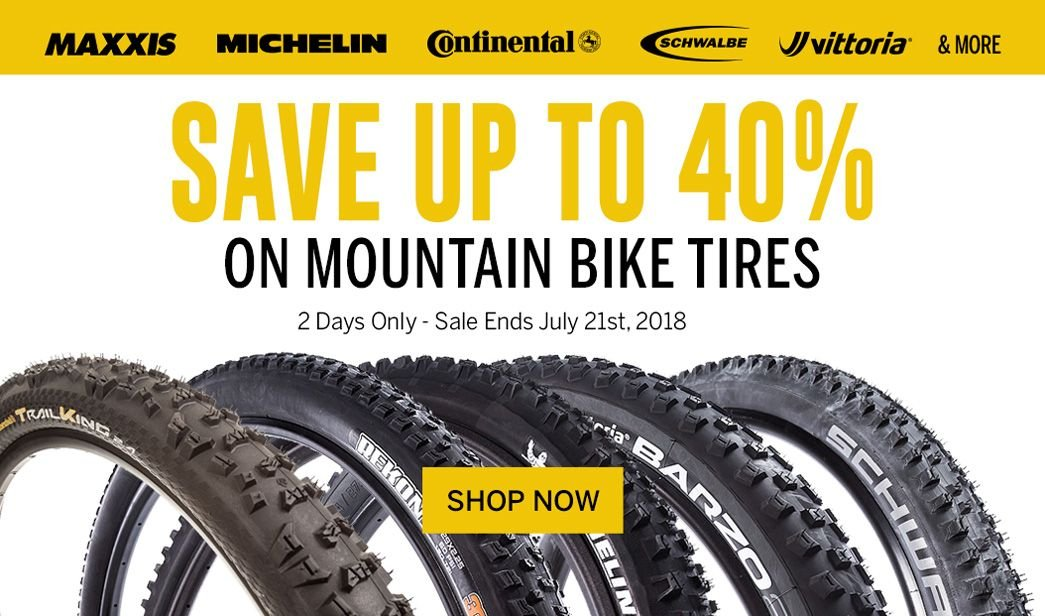 2 Days Only - Save up to 40 on MTB Tires - Sale Ends July 21st, 2018